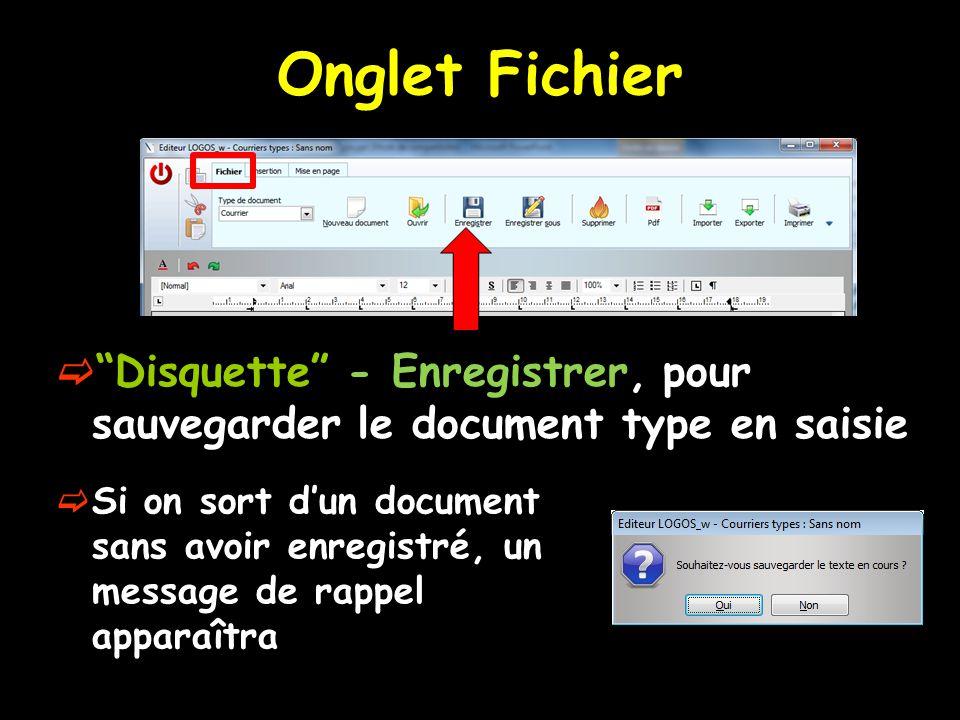 """Onglet Fichier  """"Disquette"""" - Enregistrer, pour sauvegarder le document type en saisie  Si on sort d'un document sans avoir enregistré, un message d"""