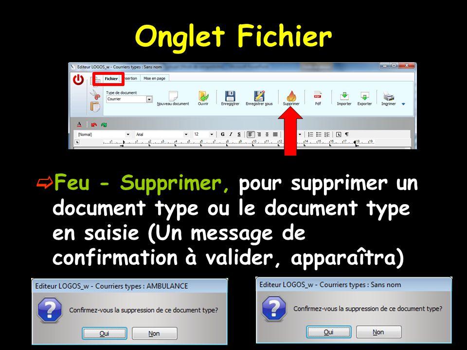 Onglet Fichier  Feu - Supprimer, pour supprimer un document type ou le document type en saisie (Un message de confirmation à valider, apparaîtra)