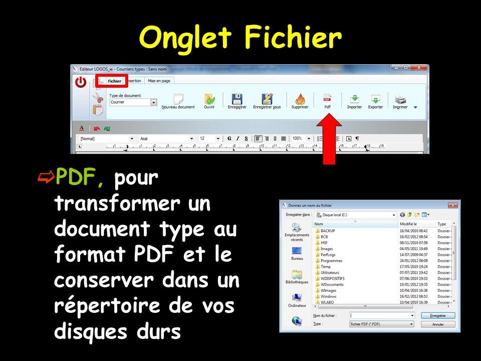 Onglet Fichier  PDF, pour transformer un document type au format PDF et le conserver dans un répertoire de vos disques durs