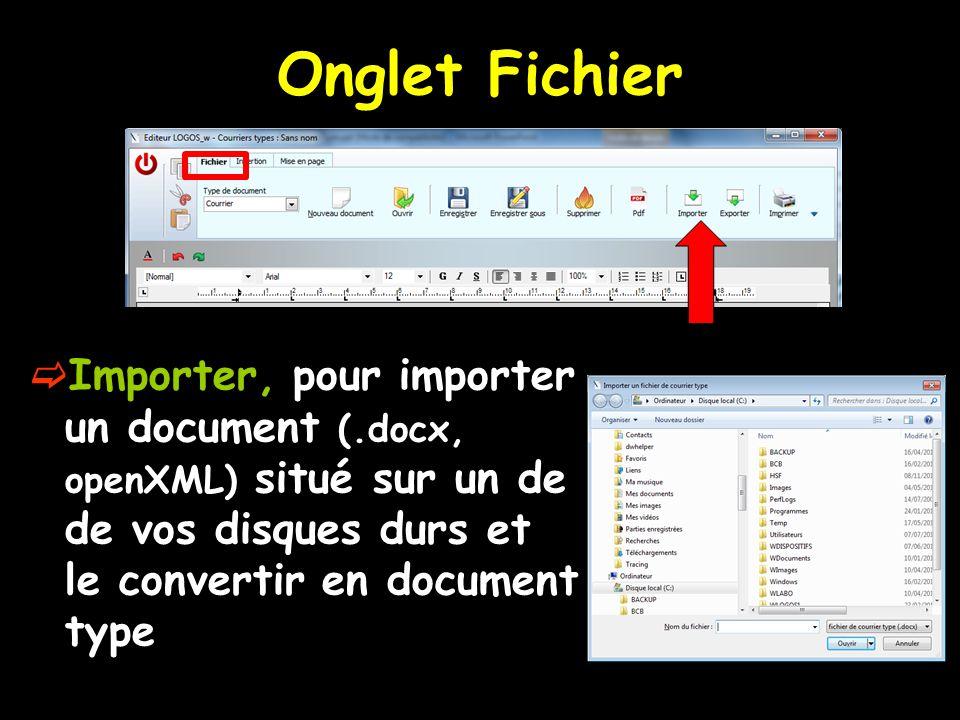 Onglet Fichier  Importer, pour importer un document (.docx, openXML) situé sur un de de vos disques durs et le convertir en document type