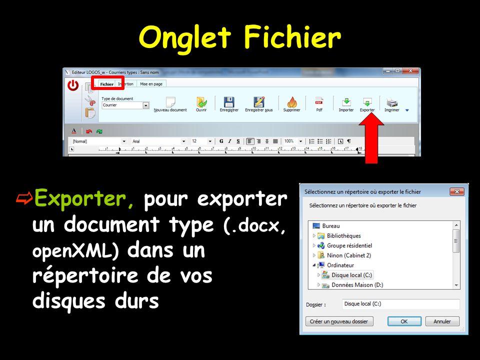 Onglet Fichier  Exporter, pour exporter un document type (.docx, openXML) dans un répertoire de vos disques durs