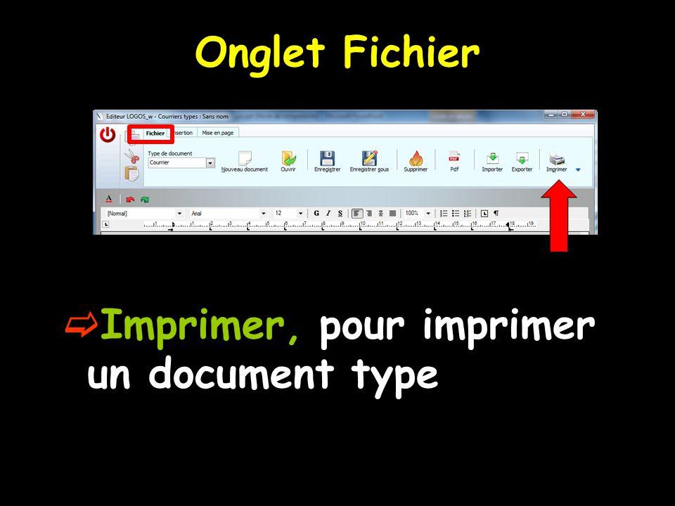 Onglet Fichier  Imprimer, pour imprimer un document type