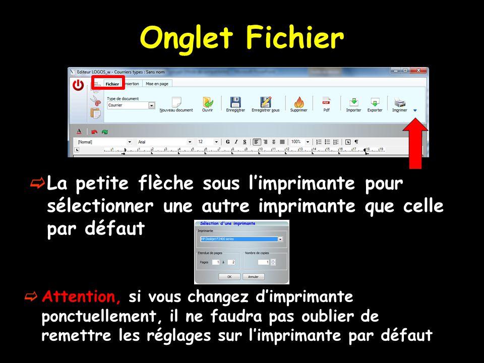 Onglet Fichier  La petite flèche sous l'imprimante pour sélectionner une autre imprimante que celle par défaut  Attention, si vous changez d'imprima