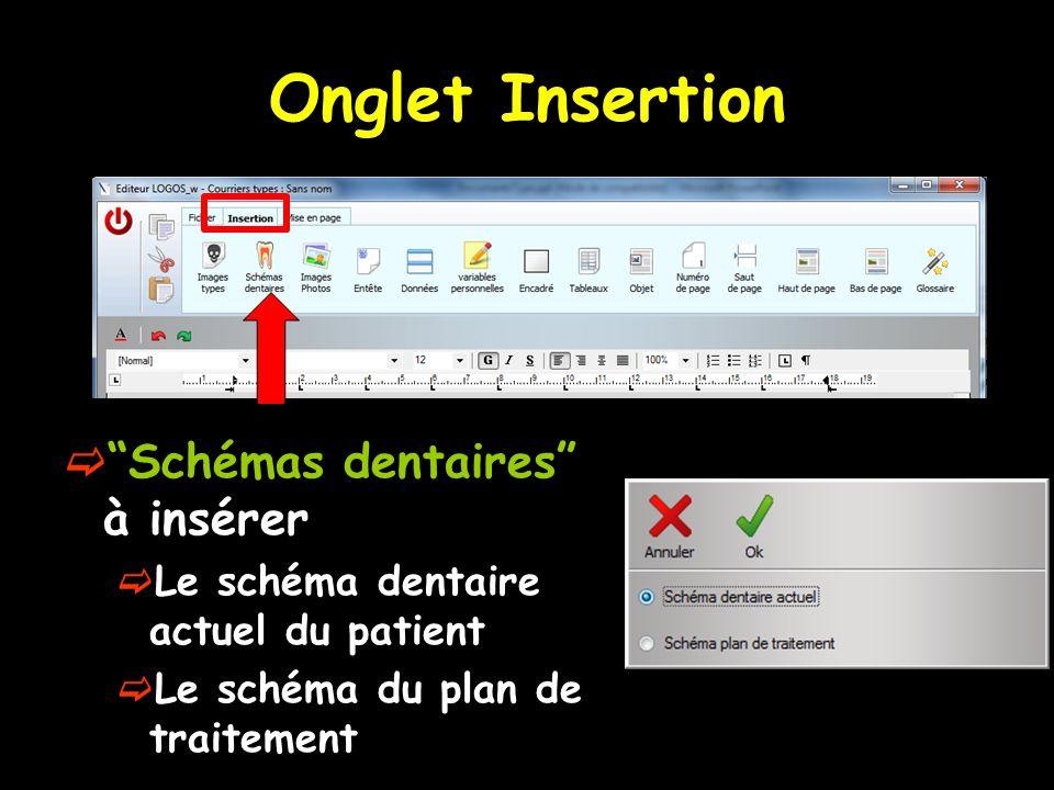 """Onglet Insertion  """"Schémas dentaires"""" à insérer  Le schéma dentaire actuel du patient  Le schéma du plan de traitement"""