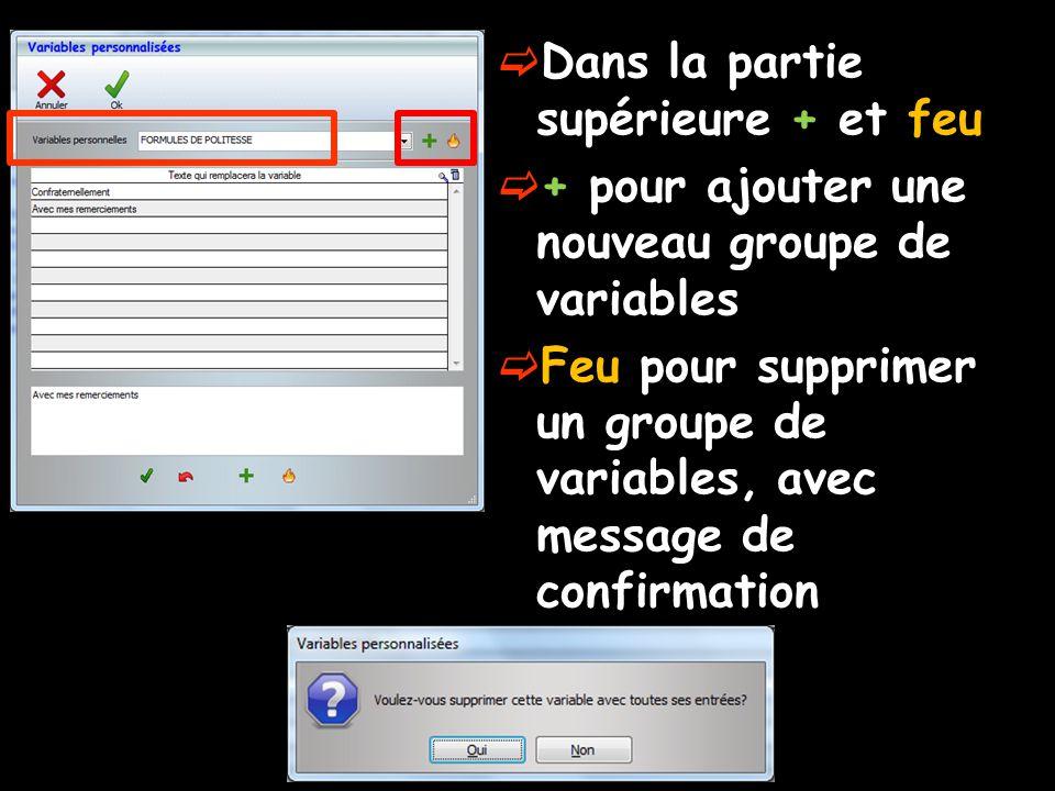  Dans la partie supérieure + et feu  + pour ajouter une nouveau groupe de variables  Feu pour supprimer un groupe de variables, avec message de con
