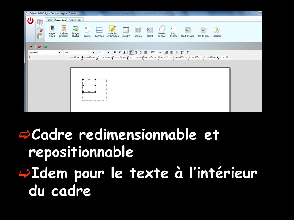  Cadre redimensionnable et repositionnable  Idem pour le texte à l'intérieur du cadre