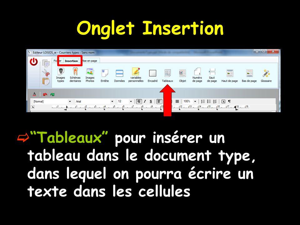 """Onglet Insertion  """"Tableaux"""" pour insérer un tableau dans le document type, dans lequel on pourra écrire un texte dans les cellules"""