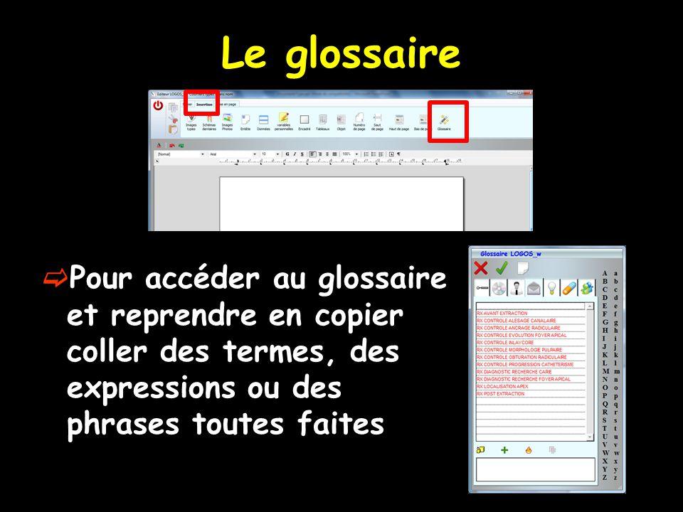 Le glossaire  Pour accéder au glossaire et reprendre en copier coller des termes, des expressions ou des phrases toutes faites