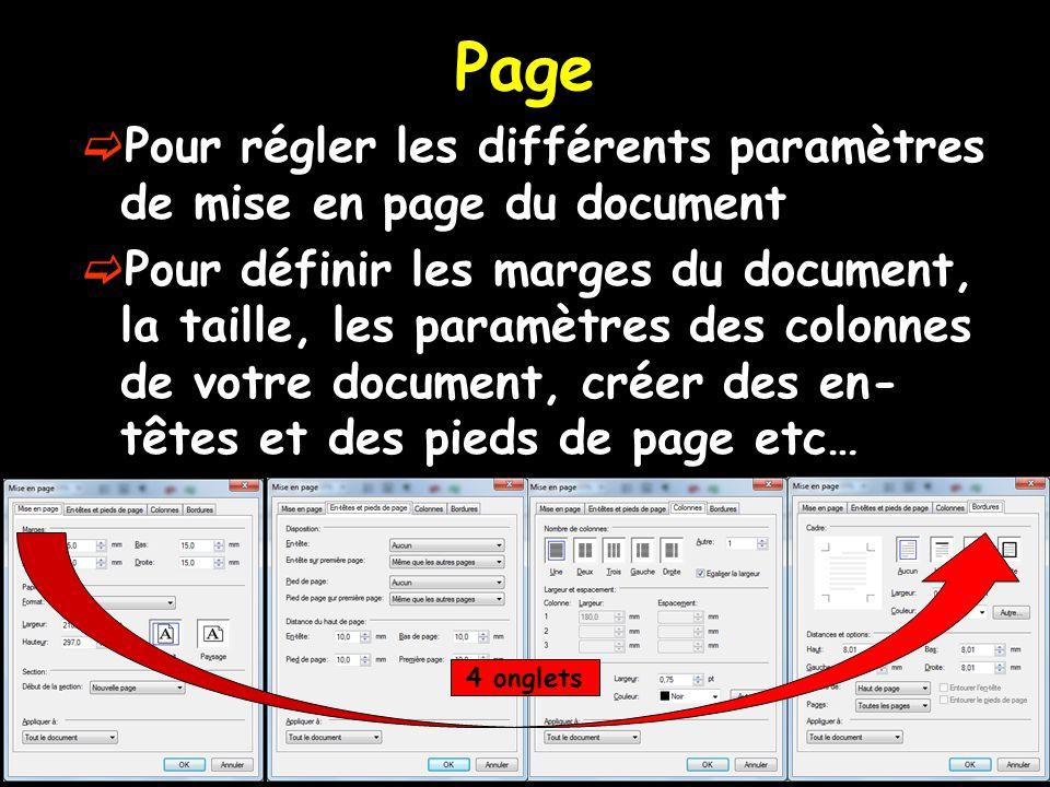  Pour régler les différents paramètres de mise en page du document  Pour définir les marges du document, la taille, les paramètres des colonnes de v