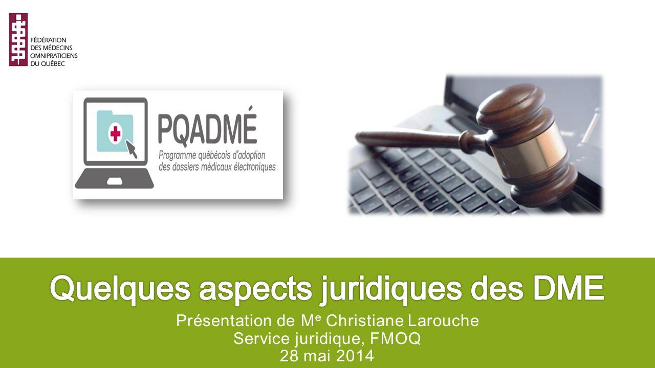 Présentation de M e Christiane Larouche Service juridique, FMOQ 28 mai 2014