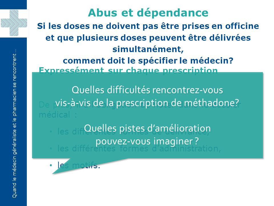 Quand le médecin généraliste et le pharmacien se rencontrent … Expressément sur chaque prescription De plus, il a l'obligation de noter dans le dossie
