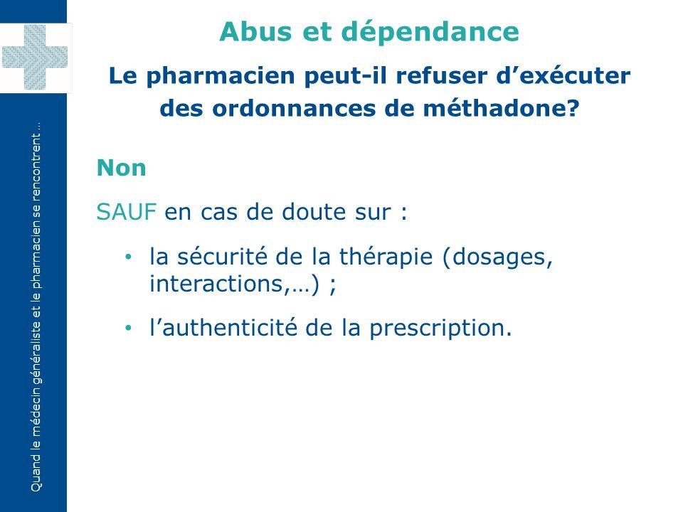 Quand le médecin généraliste et le pharmacien se rencontrent … Non SAUF en cas de doute sur : la sécurité de la thérapie (dosages, interactions,…) ; l