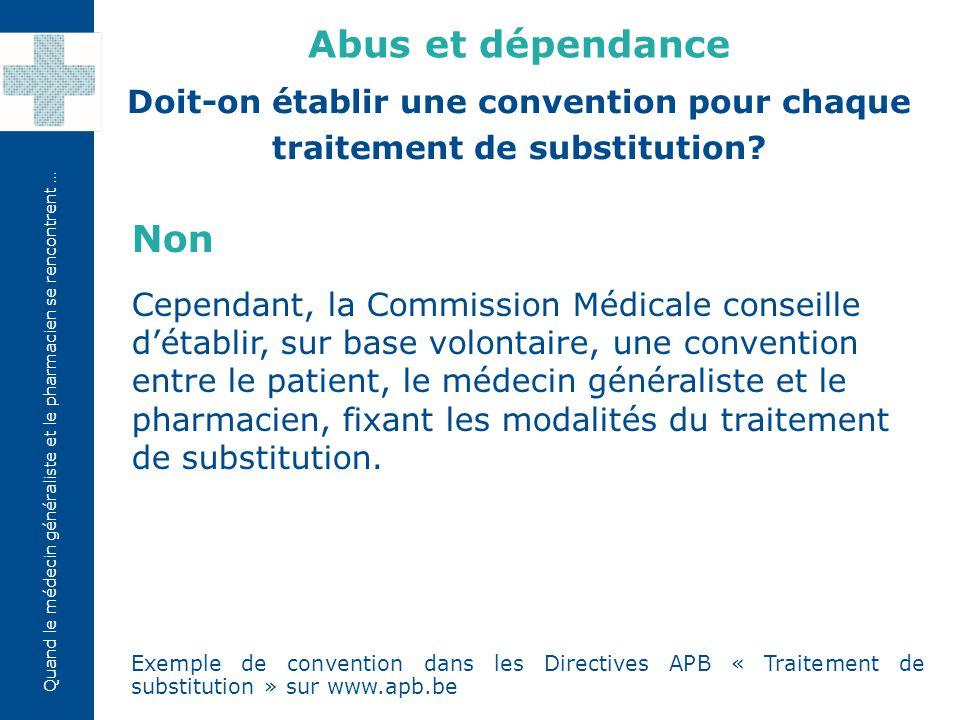 Quand le médecin généraliste et le pharmacien se rencontrent … Non Cependant, la Commission Médicale conseille d'établir, sur base volontaire, une con