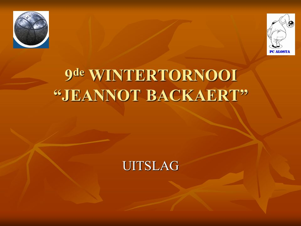 "9 de WINTERTORNOOI ""JEANNOT BACKAERT"" UITSLAG"