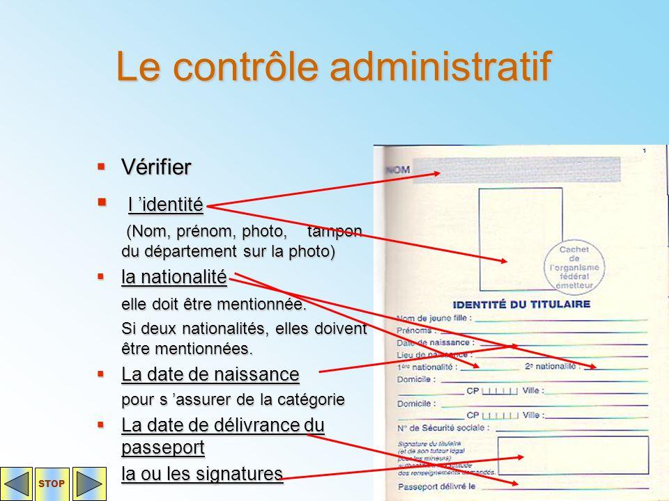 Le contrôle administratif  Vérifier  l 'identité (Nom, prénom, photo, tampon du département sur la photo) (Nom, prénom, photo, tampon du département