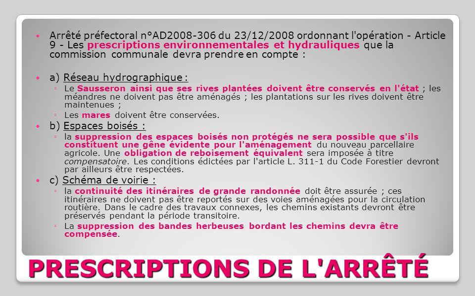PRESCRIPTIONS DE L'ARRÊTÉ Arrêté préfectoral n°AD2008-306 du 23/12/2008 ordonnant l'opération - Article 9 - Les prescriptions environnementales et hyd