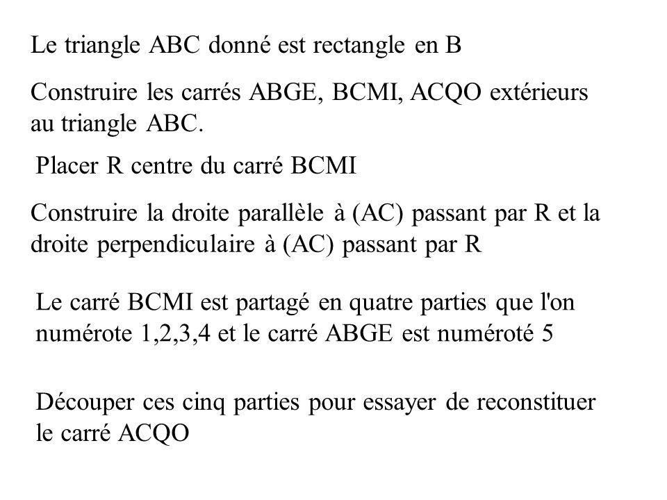 Le triangle ABC donné est rectangle en B Construire les carrés ABGE, BCMI, ACQO extérieurs au triangle ABC.