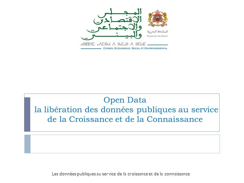 Open Data la libération des données publiques au service de la Croissance et de la Connaissance Les données publiques au service de la croissance et de la connaissance