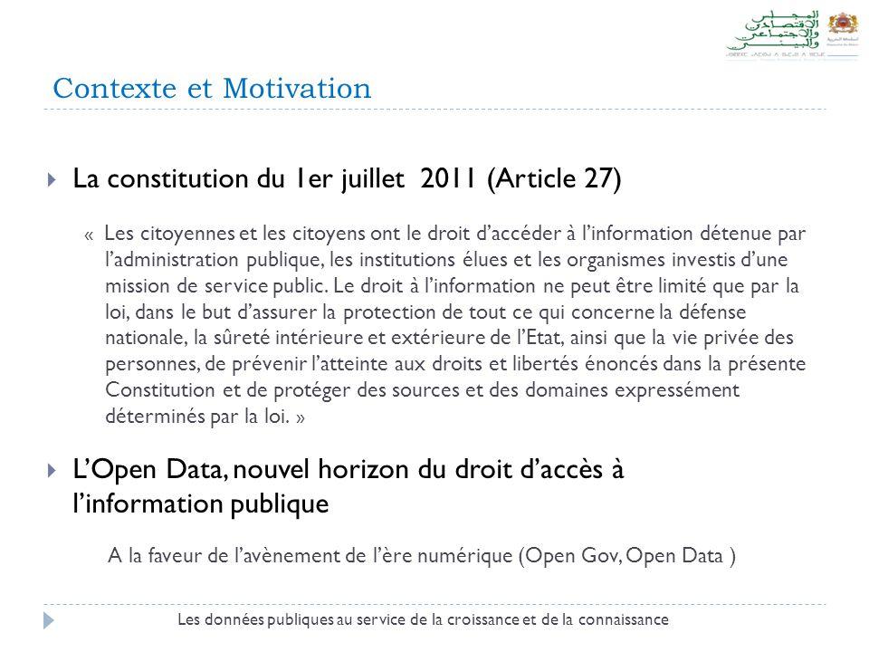Contexte et Motivation Les données publiques au service de la croissance et de la connaissance « Les citoyennes et les citoyens ont le droit d'accéder