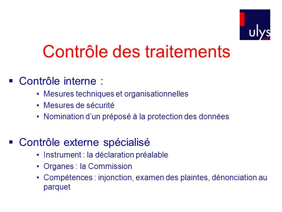 Contrôle des traitements  Contrôle interne : Mesures techniques et organisationnelles Mesures de sécurité Nomination d'un préposé à la protection des