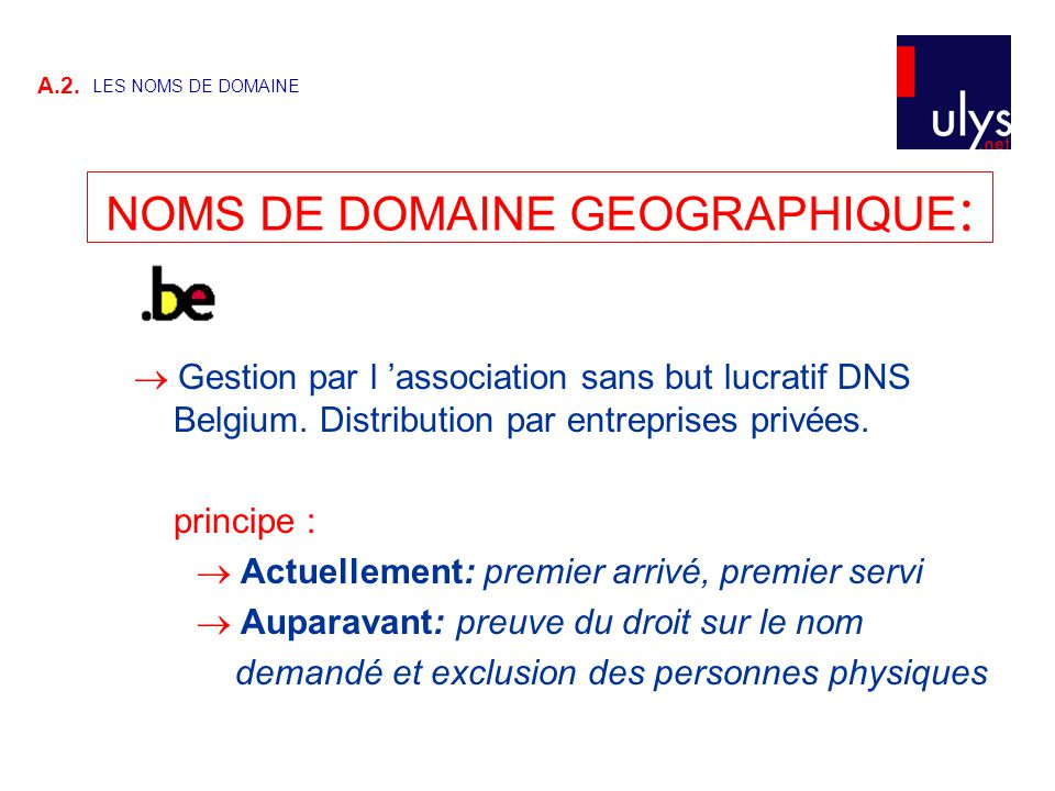  Gestion par l 'association sans but lucratif DNS Belgium.