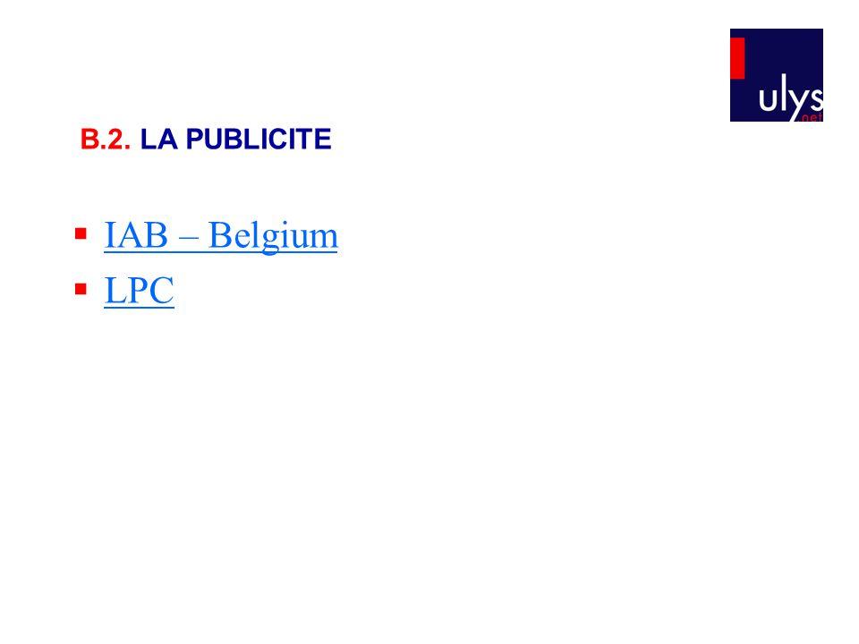  IAB – Belgium IAB – Belgium  LPC LPC B.2. LA PUBLICITE