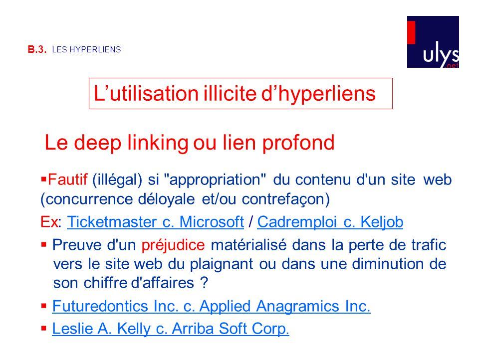 B.3. LES HYPERLIENS L'utilisation illicite d'hyperliens  Fautif (illégal) si