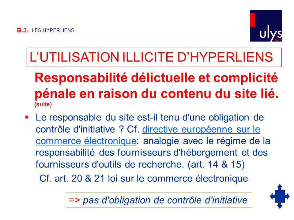 B.3. LES HYPERLIENS  Le responsable du site est-il tenu d'une obligation de contrôle d'initiative ? Cf. directive européenne sur le commerce électron
