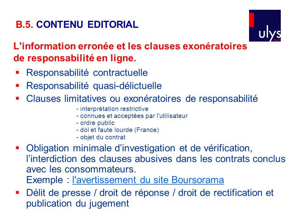  Responsabilité contractuelle  Responsabilité quasi-délictuelle  Clauses limitatives ou exonératoires de responsabilité - interprétation restrictiv