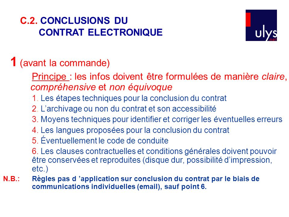 1 (avant la commande) Principe : les infos doivent être formulées de manière claire, compréhensive et non équivoque 1. Les étapes techniques pour la c