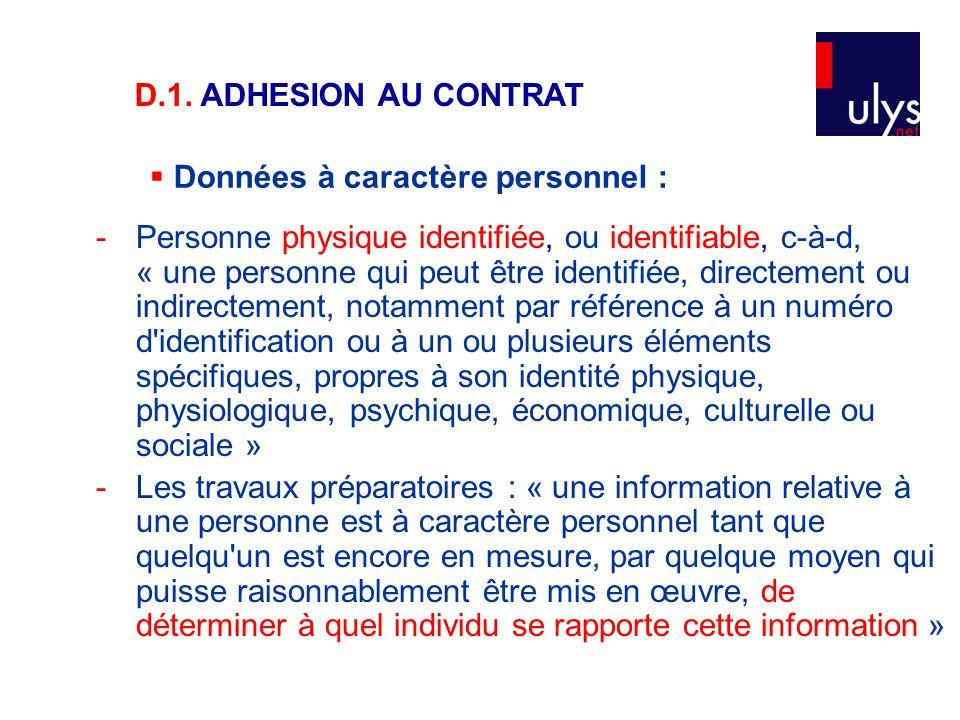 - Personne physique identifiée, ou identifiable, c-à-d, « une personne qui peut être identifiée, directement ou indirectement, notamment par référence