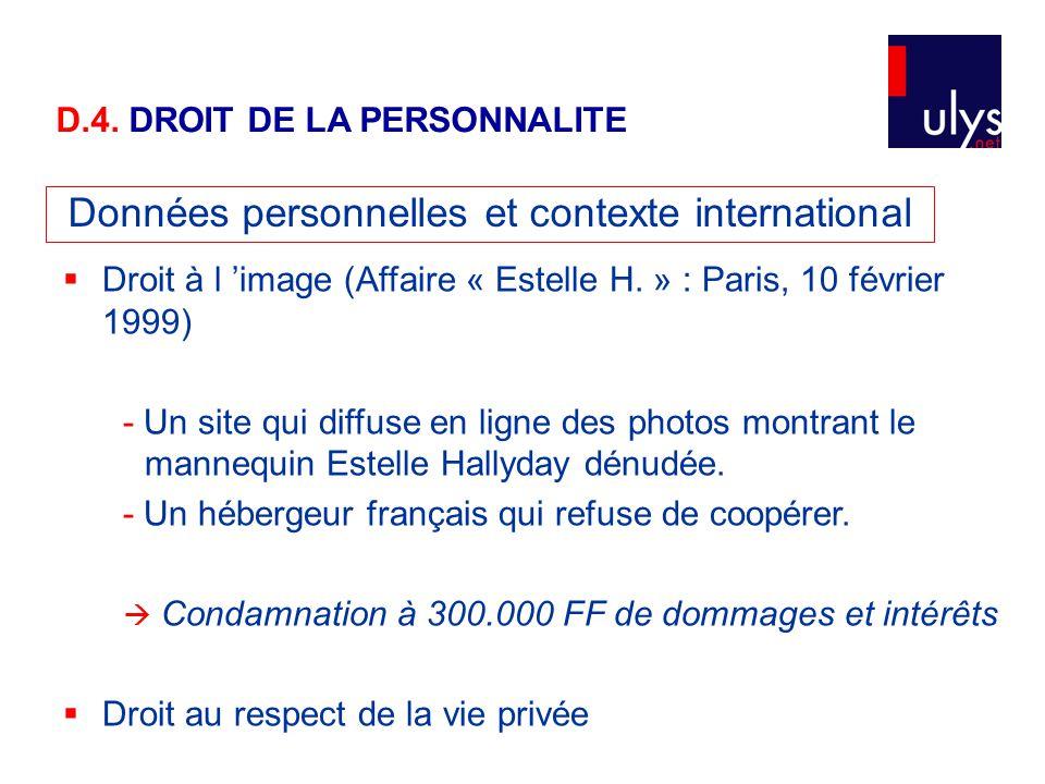 Données personnelles et contexte international  Droit à l 'image (Affaire « Estelle H. » : Paris, 10 février 1999) - Un site qui diffuse en ligne des
