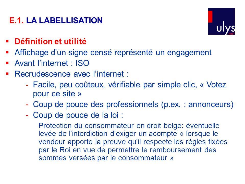  Définition et utilité  Affichage d'un signe censé représenté un engagement  Avant l'internet : ISO  Recrudescence avec l'internet : -Facile, peu