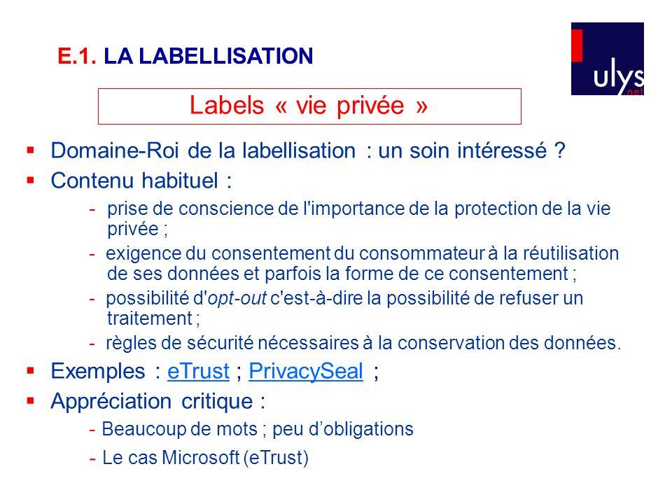 Labels « vie privée »  Domaine-Roi de la labellisation : un soin intéressé ?  Contenu habituel : - prise de conscience de l'importance de la protect