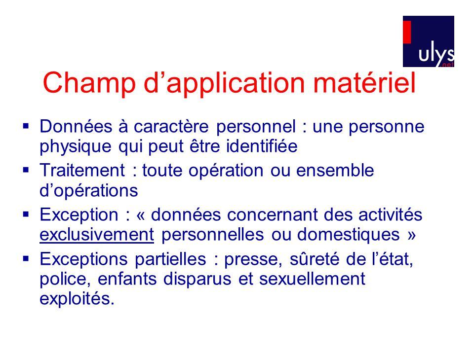 Champ d'application matériel  Données à caractère personnel : une personne physique qui peut être identifiée  Traitement : toute opération ou ensemb