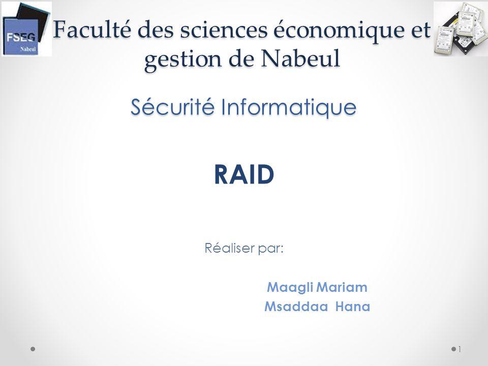 Faculté des sciences économique et gestion de Nabeul Sécurité Informatique RAID Réaliser par: Maagli Mariam Msaddaa Hana 1