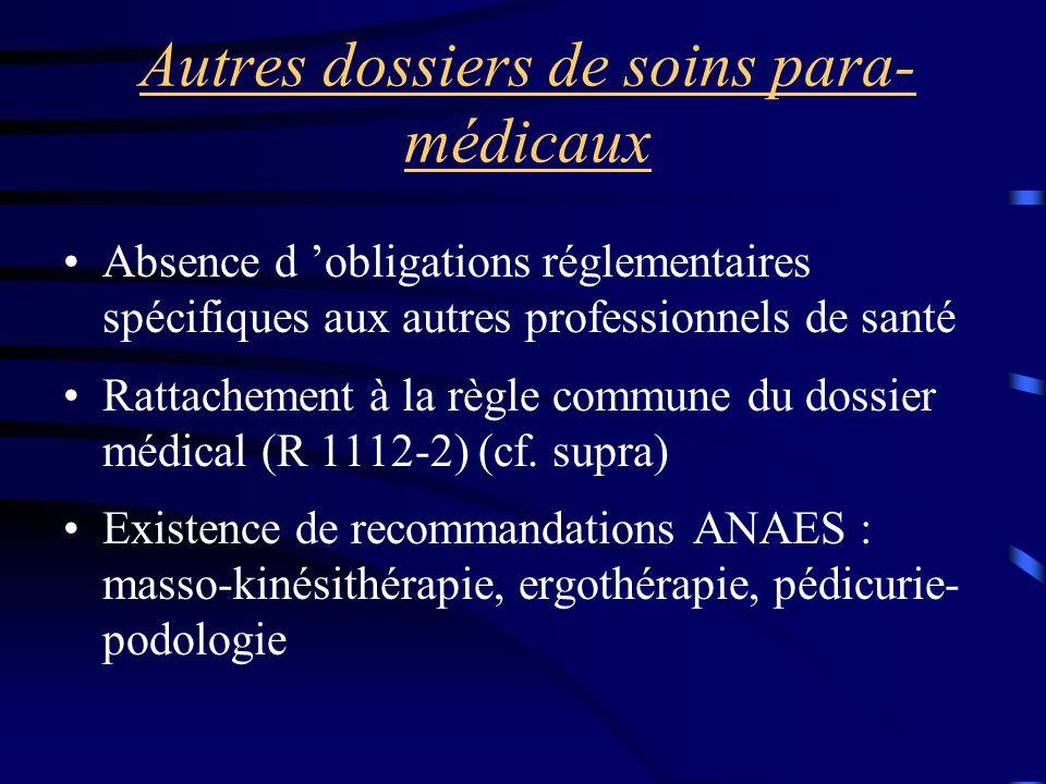 Autres dossiers de soins para- médicaux Absence d 'obligations réglementaires spécifiques aux autres professionnels de santé Rattachement à la règle c