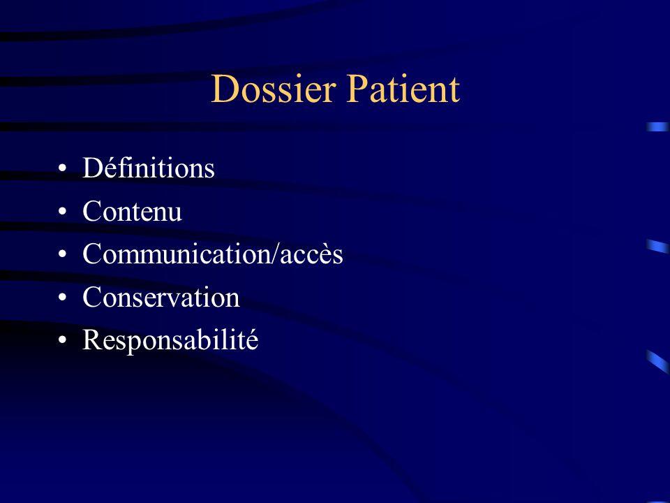 Dossier Patient Définitions Contenu Communication/accès Conservation Responsabilité