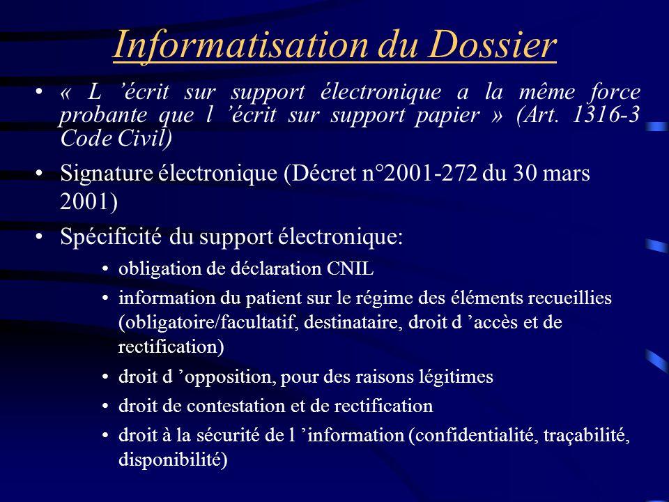 Informatisation du Dossier « L 'écrit sur support électronique a la même force probante que l 'écrit sur support papier » (Art. 1316-3 Code Civil) Sig