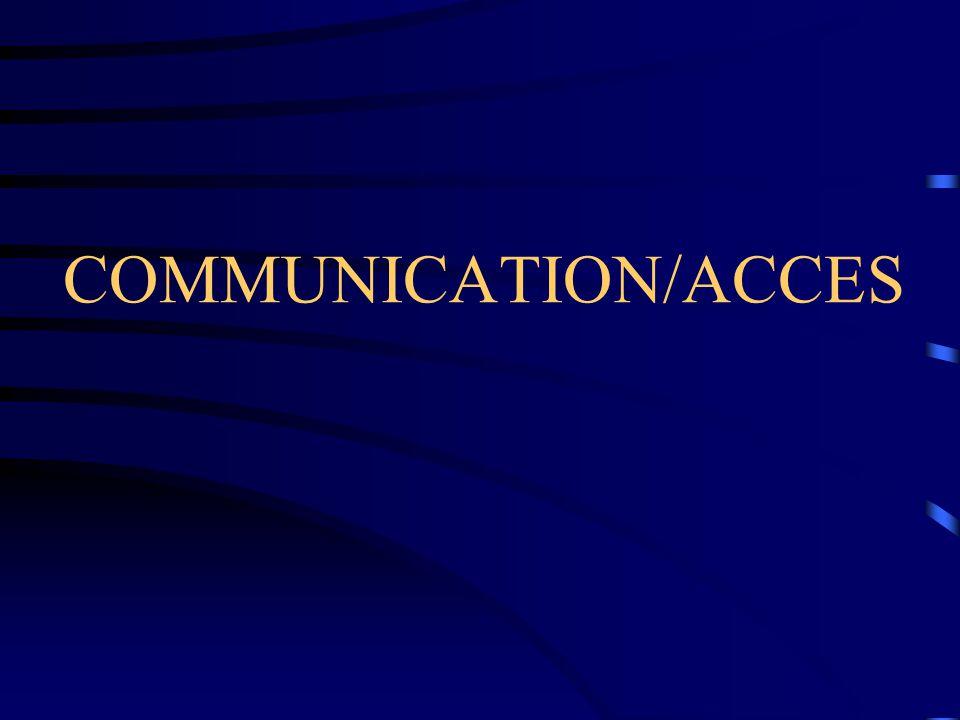 COMMUNICATION/ACCES