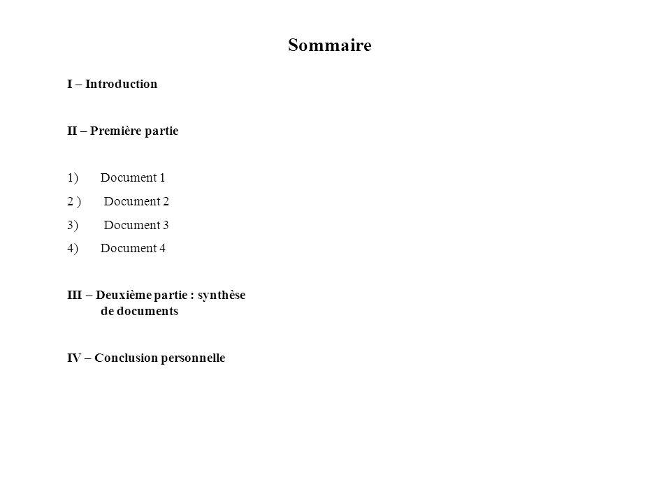 Sommaire I – Introduction II – Première partie 1)Document 1 2 ) Document 2 3) Document 3 4) Document 4 III – Deuxième partie : synthèse de documents I