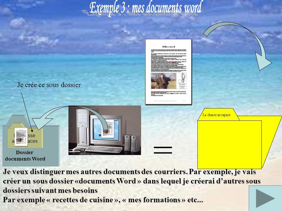 = Dossier documents Word Je veux distinguer mes autres documents des courriers.
