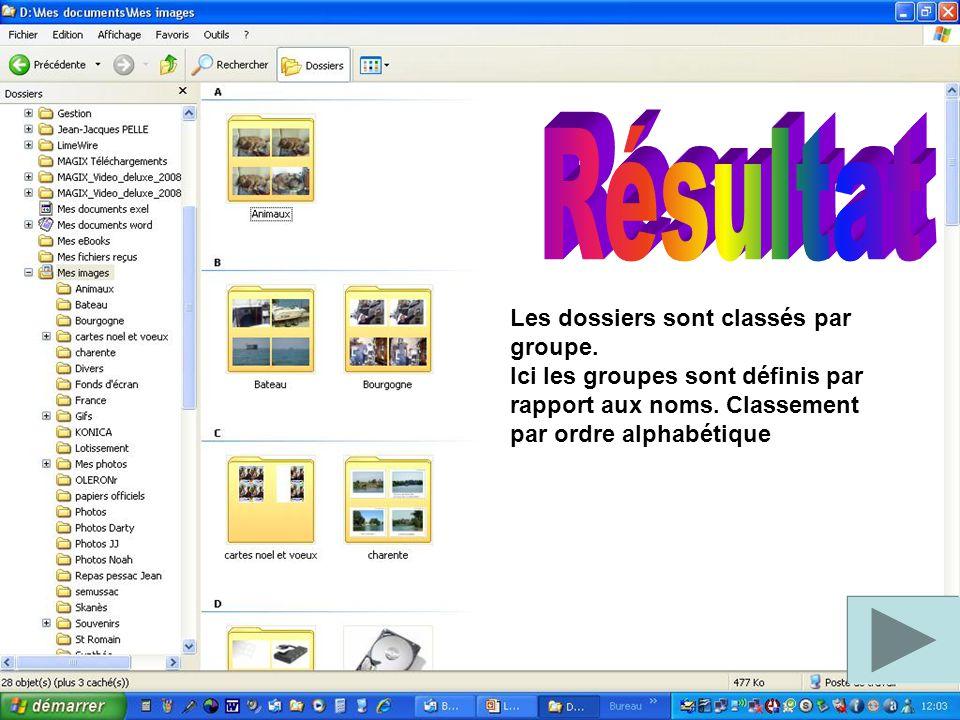 Les dossiers sont classés par groupe.Ici les groupes sont définis par rapport aux noms.