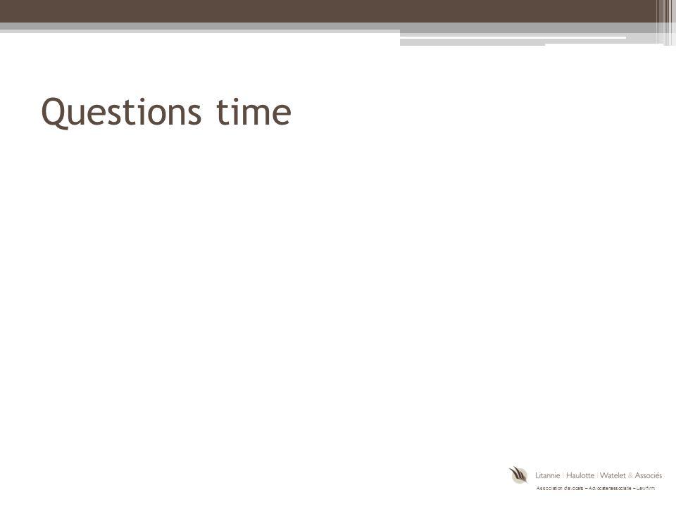 Association d'avocats – Advocatenassociatie – Law firm Questions time