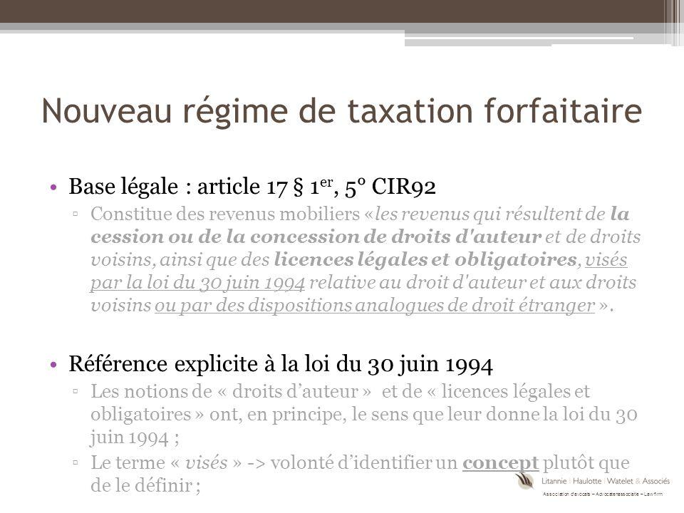 Nouveau régime de taxation forfaitaire Base légale : article 17 § 1 er, 5° CIR92 ▫Constitue des revenus mobiliers «les revenus qui résultent de la ces