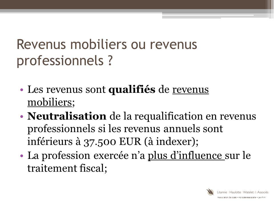 Association d'avocats – Advocatenassociatie – Law firm Revenus mobiliers ou revenus professionnels .