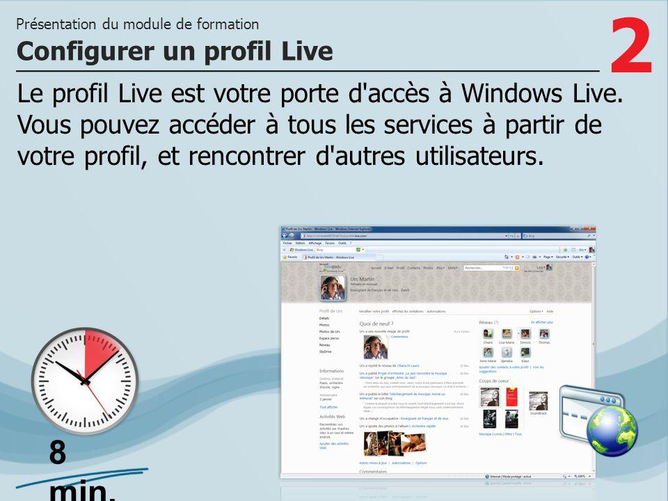 2 Le profil Live est votre porte d'accès à Windows Live. Vous pouvez accéder à tous les services à partir de votre profil, et rencontrer d'autres util