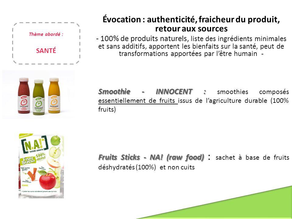 Évocation : authenticité, fraicheur du produit, retour aux sources - 100% de produits naturels, liste des ingrédients minimales et sans additifs, appo