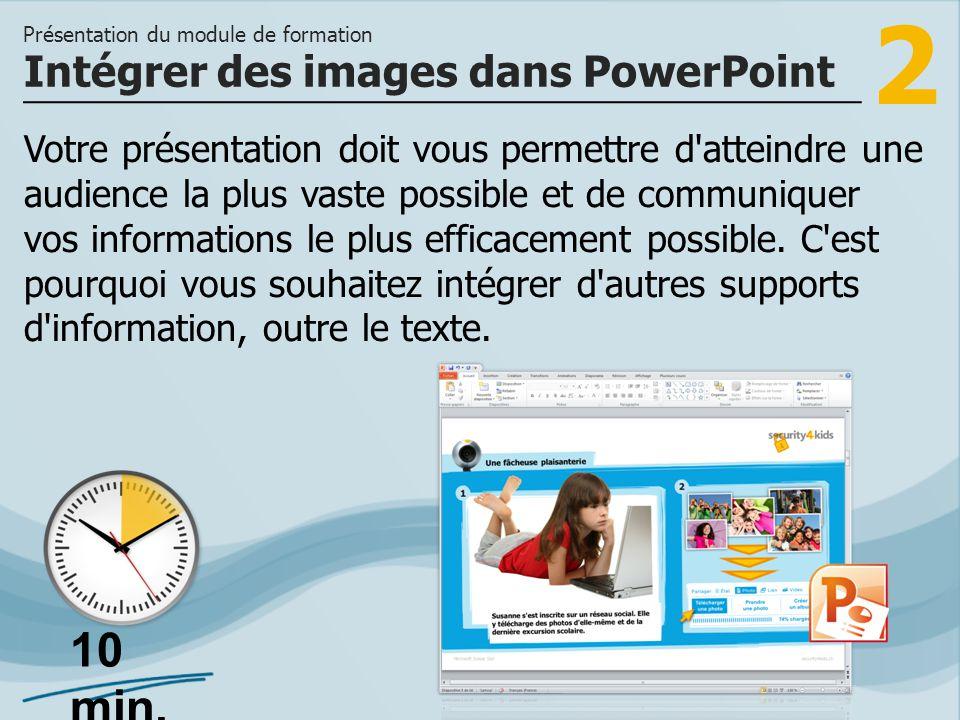 3 >> à connaître et utiliser les commandes d édition d images dans PowerPoint et à éditer des images dans PowerPoint pour les adapter au style de votre présentation.