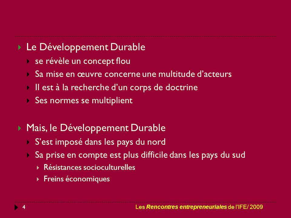 4  Le Développement Durable  se révèle un concept flou  Sa mise en œuvre concerne une multitude d'acteurs  Il est à la recherche d'un corps de doc